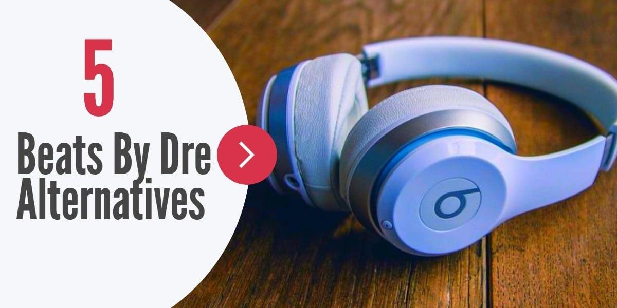 Beats By Dre Alternative